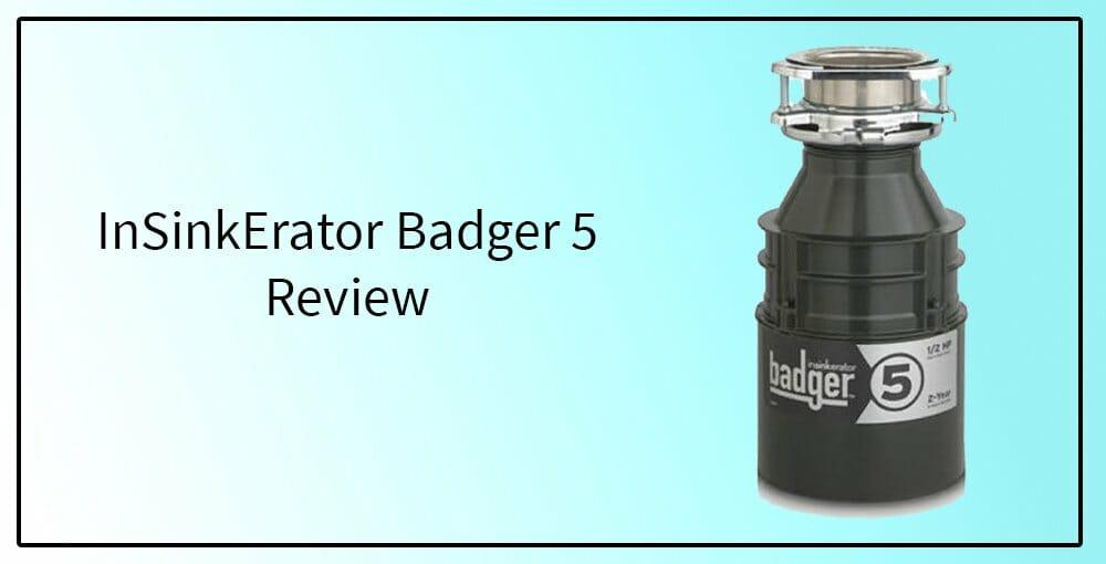 Insinkerator Badger 5 Review