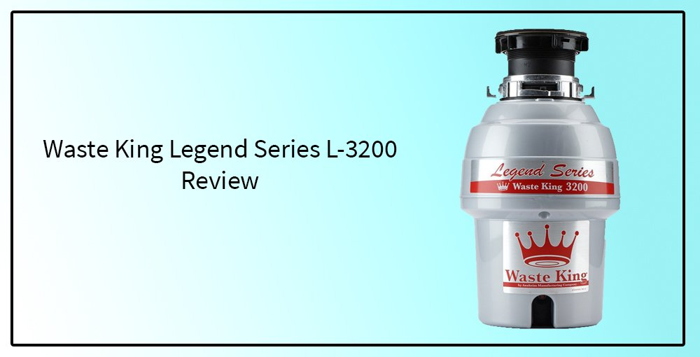 Waste King Legend Series L-3200 Review
