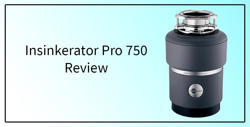 insinkerator pro 750 review