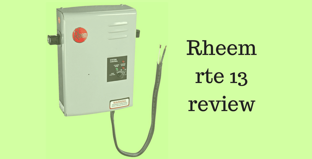 Rheem rte 13 review