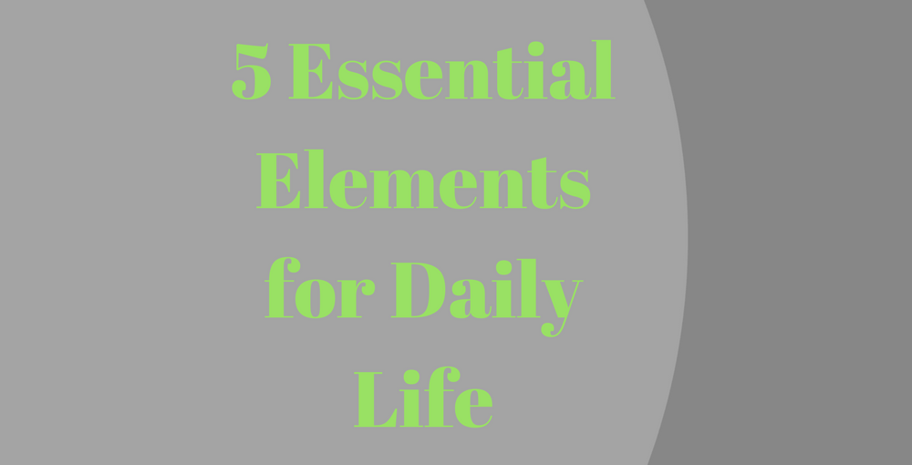 5 Essential Elements for Daily Life
